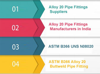 ASTM B366 Alloy 20 Pipe Fittings Suppliers In India